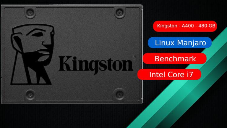🐧 Teste: Kingston A400 480 GB – i7 2ª Geração – Linux Manjaro – Benchmark